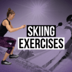 Leg Building Exercises To Improve Your Skiing